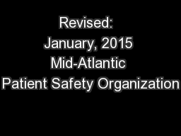 Revised:  January, 2015 Mid-Atlantic Patient Safety Organization