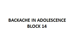 BACKACHE IN ADOLESCENCE BLOCK 14