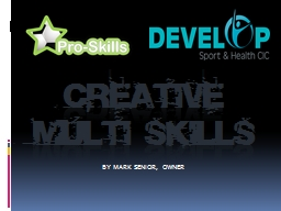 CREATIVE MULTI SKILLS BY MARK SENIOR, OWNER
