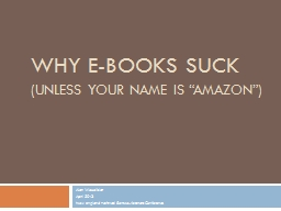 "Why E-Books Suck (unless your name is ""Amazon"")"