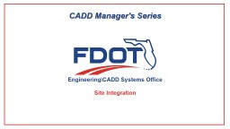 CADD Manager's Series  Site Integration
