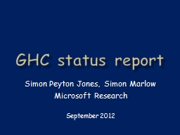 GHC status report Simon Peyton Jones
