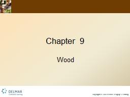 Chapter 9 Wood Objectives