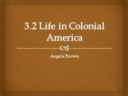 3.2 Life in Colonial America