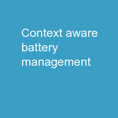 Context-aware battery management PowerPoint PPT Presentation