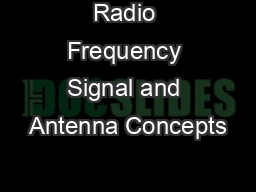 Radio Frequency Signal and Antenna Concepts