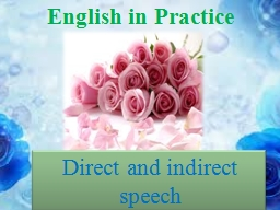 English in Practice Direct and indirect speech