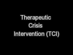 Therapeutic Crisis Intervention (TCI)