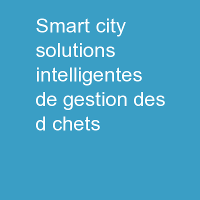 Smart City Solutions intelligentes de gestion des d�chets