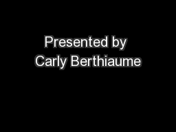 Presented by Carly Berthiaume