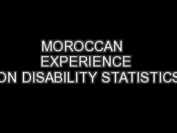 MOROCCAN   EXPERIENCE ON DISABILITY STATISTICS