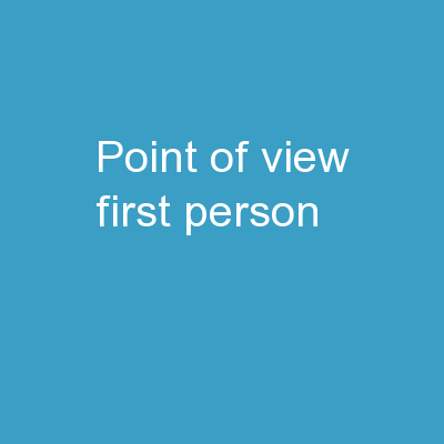 Point of View   First Person