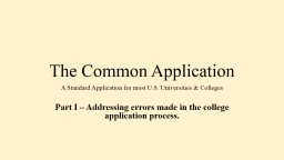 The Common Application A Standard Application for most U.S. Universities & Colleges