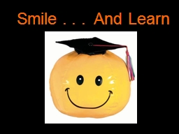 Smile . . .  And Learn Homecoming