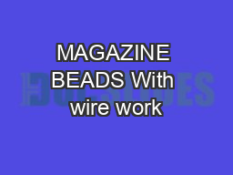 MAGAZINE BEADS With wire work