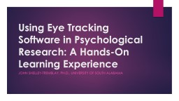 Using Eye Tracking Software in Psychological Research: A Hands-On