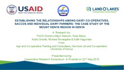 ESTABLISHING THE RELATIONSHIPS AMONG DAIRY CO-OPERATIVES, SACCOS AND INDIVIDUAL DAIRY FARMERS: THE