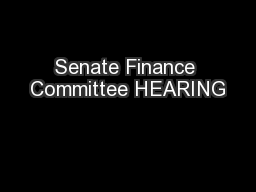 Senate Finance Committee HEARING