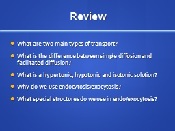 Review What are two main types of transport?