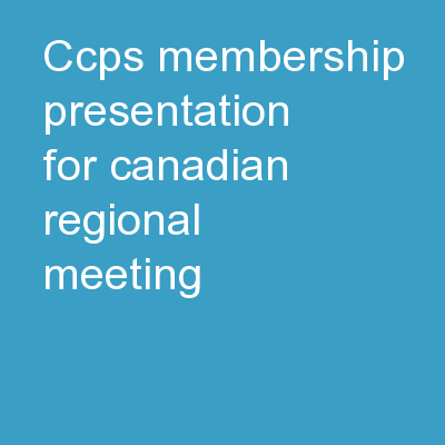 CCPS Membership Presentation for Canadian Regional Meeting