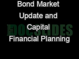 Bond Market Update and Capital Financial Planning