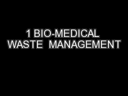 1 BIO-MEDICAL WASTE  MANAGEMENT