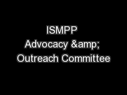 ISMPP Advocacy & Outreach Committee PowerPoint PPT Presentation