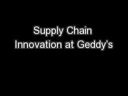 Supply Chain Innovation at Geddy's
