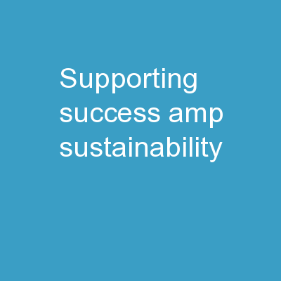 Supporting Success & Sustainability