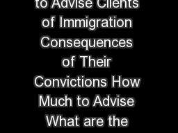 World After   Criminal Attorneys Duty to Advise Clients of Immigration Consequences of Their Convictions How Much to Advise What are the Requirements of Padilla v