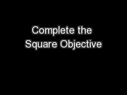Complete the Square Objective PowerPoint PPT Presentation
