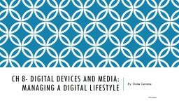 Ch  8- Digital devices and media: managing a digital lifestyle