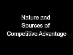 Nature and Sources of Competitive Advantage