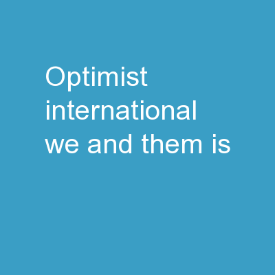 Optimist International  We and Them IS PowerPoint PPT Presentation