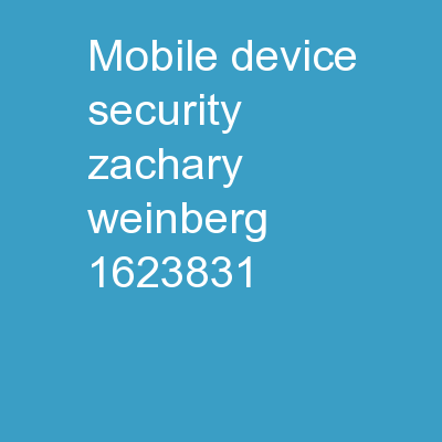 Mobile Device Security Zachary Weinberg