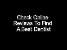 Check Online Reviews To Find A Best Dentist