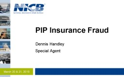 PIP Insurance Fraud Dennis Handley