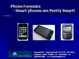 Phone Forensics    - Smart phones are Pretty