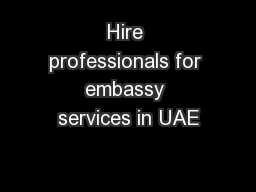 Hire professionals for embassy services in UAE