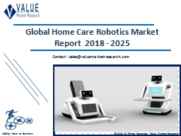 Home Care Robotics Market Share, Global Industry Analysis Report 2018-2025