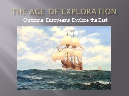 The Age of Exploration Outcome: Europeans Explore the East