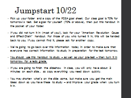 Jumpstart 10/22 Pick up your folder and a copy of the PDSA goal sheet. Our class goal is 70% for to