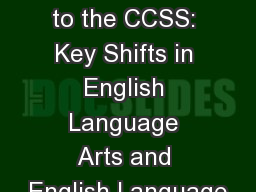 Transitioning to the CCSS: Key Shifts in English Language Arts and English Language
