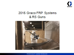 2015 Graco FRP Systems                              & RS Guns