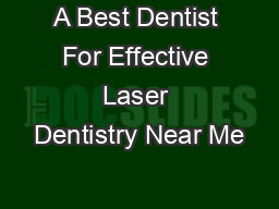 A Best Dentist For Effective Laser Dentistry Near Me