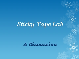 Sticky Tape  Lab A Discussion