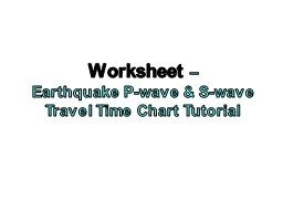 Worksheet  �  Earthquake P-wave & S-wave Travel Time Chart Tutorial