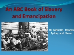 An ABC Book of Slavery   and Emancipation