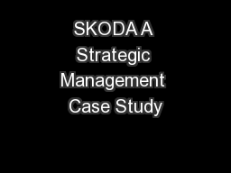 SKODA A Strategic Management Case Study