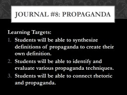 Learning Targets: Students will be able to synthesize definitions of propaganda to create their own